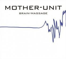 Mother Unit - Brain-massage [Vinyl, LP]