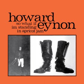 Howard Eynon - So What If I'M Standing In Apricot Jam [CD]