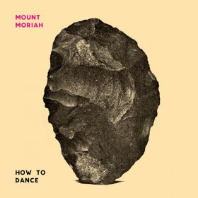 Mount Moriah - How To Dance [CD]