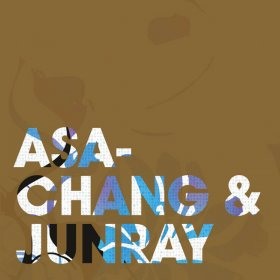 Asa Chang & Junray - Jun Ray Song Chang [Vinyl, LP + CD]