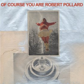 Robert Pollard - Of Course You Are [Vinyl, LP]