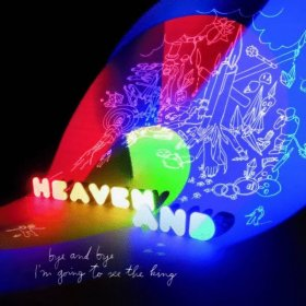Heaven And - Bye And Bye I'm Going To See The King [CD]