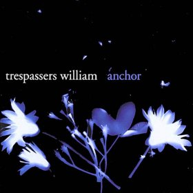 Trespassers William - Anchor [Vinyl, LP]