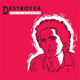 Destroyer - City Of Daughters [CD]