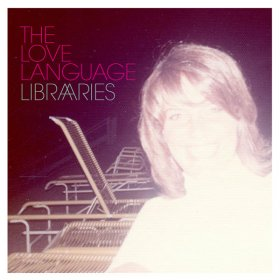 Love Language - Libraries [Vinyl, LP]