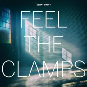 Spray Paint - Feel The Clamps [Vinyl, LP]