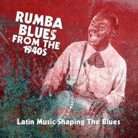 Various - Rumba Blues From The 1940S: Latin Music Shaping [4CD]