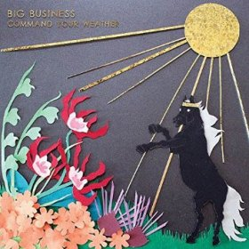 Big Business - Command Your Weather [CD]