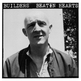 Builders - Beatin Hearts [Vinyl, LP]