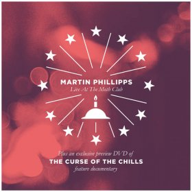 Chills / Martin Phillips - The Curse Of The Chills / Martin Phillips Live [CD + DVD]