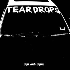 Shit And Shine - Teardrops [Vinyl, LP]