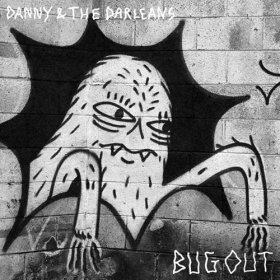 Danny & The Darleans - Bug Out [Vinyl, LP]