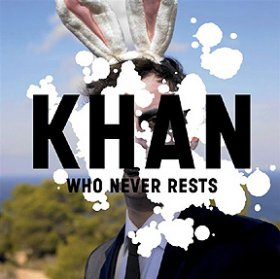 Khan - Who Never Rests [CD]