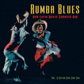 Various - Rumba Blues Vol. 3: Guitar Cha-Cha-Cha [CD]