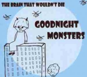 Goodnight Monsters - The Brain That Wouldn't Die [CD]