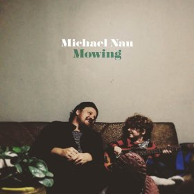 Michael Nau - Mowing [CD]