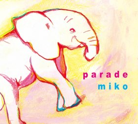Miko - Parade [CD]
