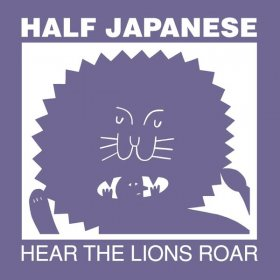 Half Japanese - Hear The Lions Roar [CD]