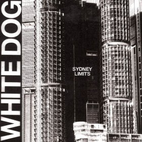 White Dog - Sydney Limits [Vinyl, LP]