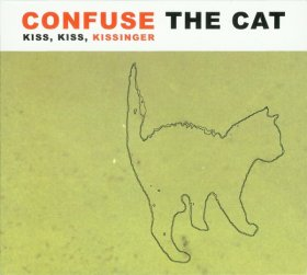 Confuse The Cat - Kiss, Kiss, Kissinger [Vinyl, CD]