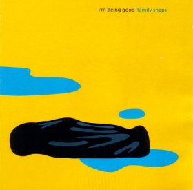 I'm Being Good - Family Snaps [CD]