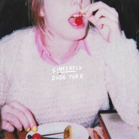Dude York - Sincerely [Vinyl, LP]