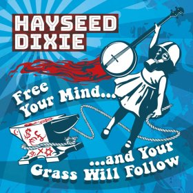 Hayseed Dixie - Free Your Mind And Your Grass Will Follow [CD]
