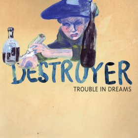 Destroyer - Trouble In Dreams [CD]