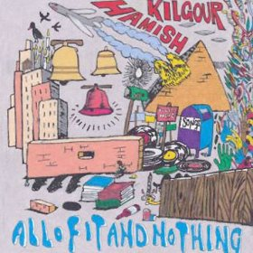 Hamish Kilgour - All Of It And Nothing [CD]