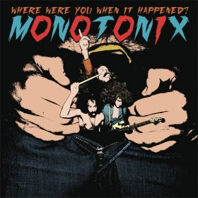 Monotonix - Where Were You When It Happened? [CD]