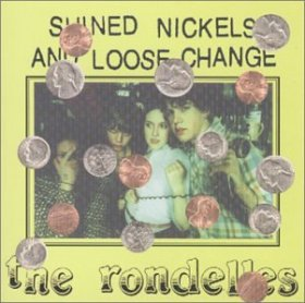 Rondelles - Shined Nickels And Loose Change [CD]