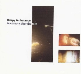 Crispy Ambulance - Accessory After The Fact [CD]