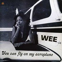 Wee - You Can Fly On My Aeroplane [CD]