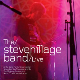 Steve Hillage Band - Live At The Gong Unconvention 2006 [CD]