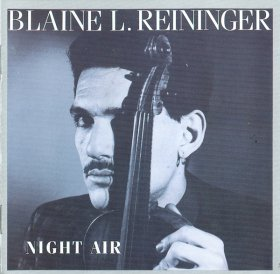 Blaine L. Reininger - Night Air [CD]