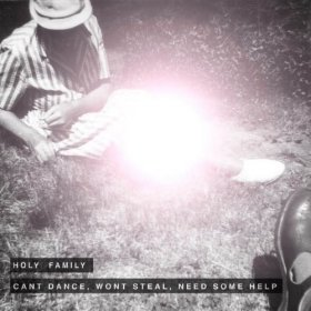 Holy Family - Can't Dance Won't Steal Need [Vinyl, CD]