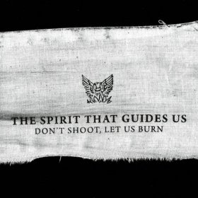 Spirit That Guides Us - Don't Shoot, Let Us Burn [CD]