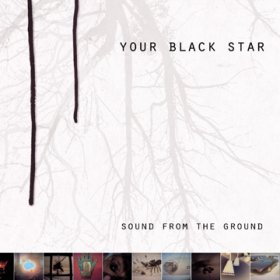 Your Black Star - Sound From The Ground [CD]