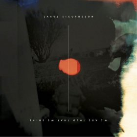 Larus Sigurdsson - We Are Told That We [CD]