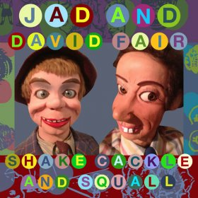 Jad Fair & David Fair - Shake, Cackle And Squall [CD]