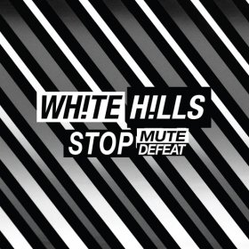 White Hills - Stop Mute Defeat [CD]