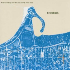 Brokeback - Field Recordings From The Cook County Water [Vinyl, LP]