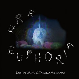 Dustin Wong & Takako Minekawa - Are Euphoria [CD]