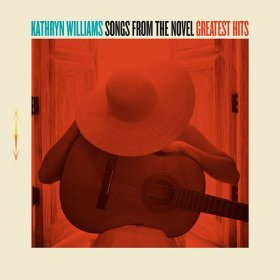 Kathryn Williams - Songs From The Novel Greatest Hits (Deluxe) [CD]