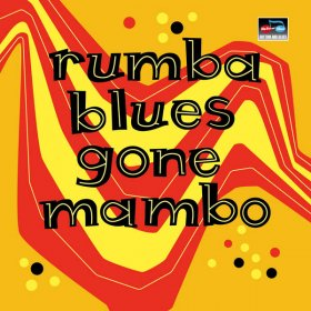 Various - Rumba Blues Gone Mambo (How Latin Changed R&B) [2CD]