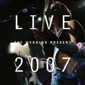 Wedding Present - Live 2007 [CD + DVD]