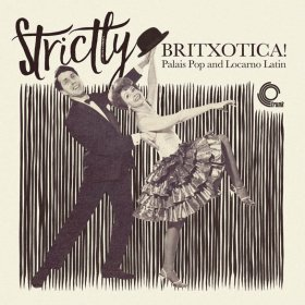 Various - Strictly Britxotica! Palais Pop And Locarno Latin [Vinyl, LP]