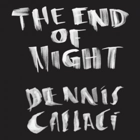 Dennis Callaci - The End Of Night [CD]