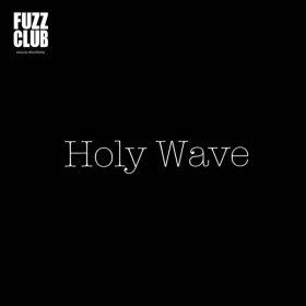 Holy Wave - Fuzz Club Session [Vinyl, LP]