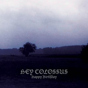 Hey Colossus - Happy Birthday [Vinyl, LP]